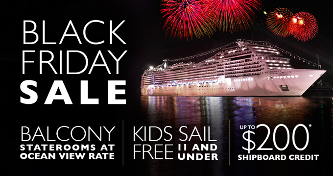 Black Friday Cruise Sale from MSC Cruises Black Friday Black Friday Cruise Sale Black Friday Cruise Sale