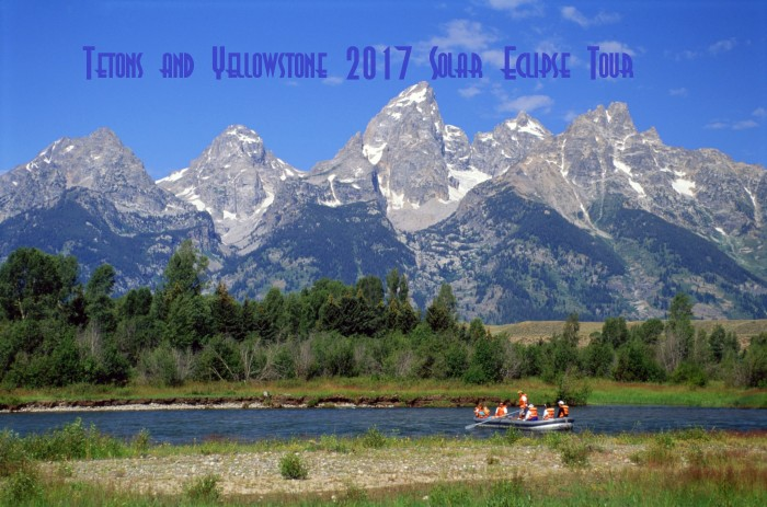 Tetons 2017 Solar Eclipse Tour 2017 solar eclipse tour Yellowstone & Tetons 2017 Solar Eclipse Tour 7 Nights Hatchet Yellostone Tetons 2017 Solar Eclipse Tour